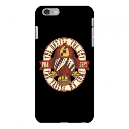 The Hotter You Got The Faster We Come Iphone 6 Plus/6s Plus Case Designed By Emardesign