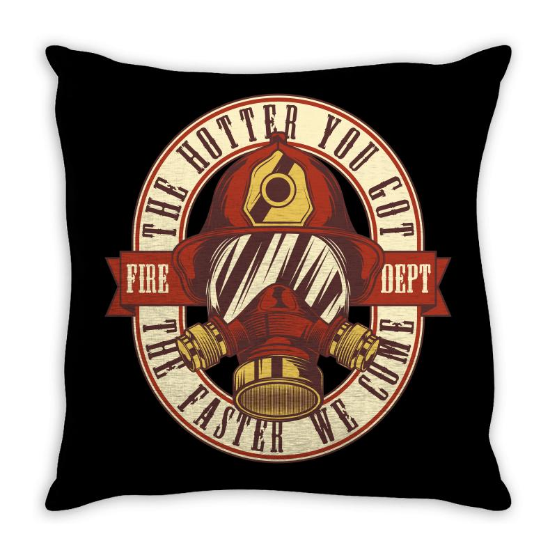 The Hotter You Got The Faster We Come Throw Pillow | Artistshot