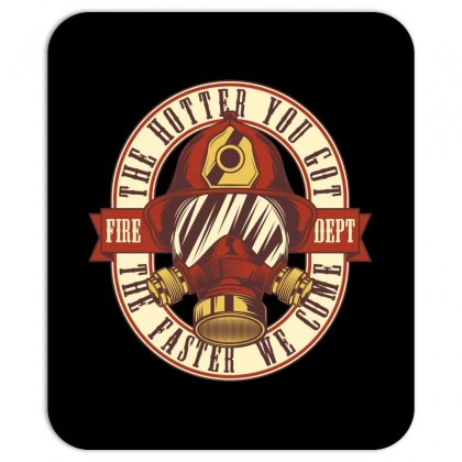 The Hotter You Got The Faster We Come Mousepad Designed By Emardesign
