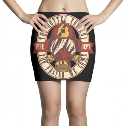 The Hotter You Got The Faster We Come Mini Skirts Designed By Emardesign