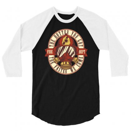 The Hotter You Got The Faster We Come 3/4 Sleeve Shirt Designed By Emardesign