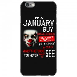 I'm a January guy I have 3 sides Pennywise iPhone 6/6s Case | Artistshot