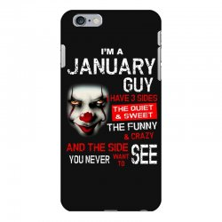 I'm a January guy I have 3 sides Pennywise iPhone 6 Plus/6s Plus Case | Artistshot