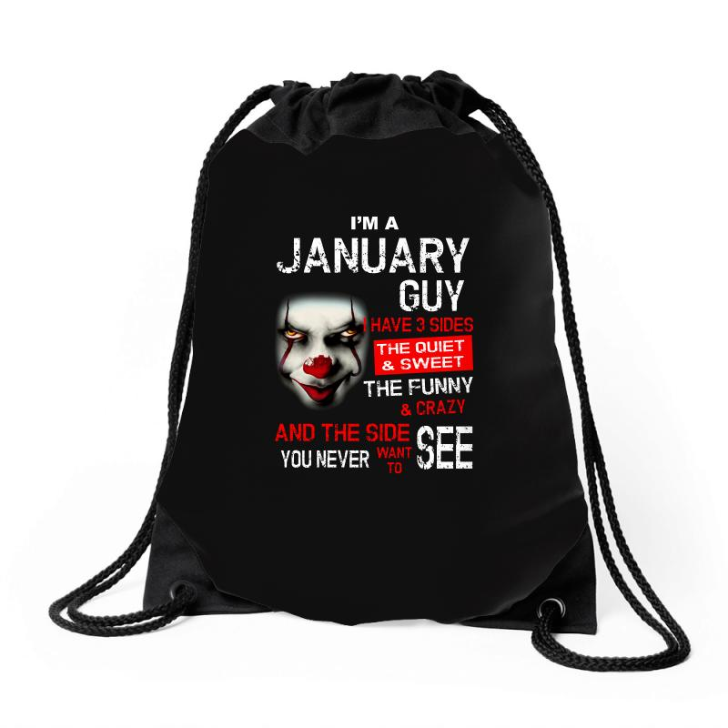 I'm A January Guy I Have 3 Sides Pennywise Drawstring Bags | Artistshot