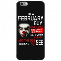 I'm a February guy I have 3 sides Pennywise iPhone 6/6s Case | Artistshot