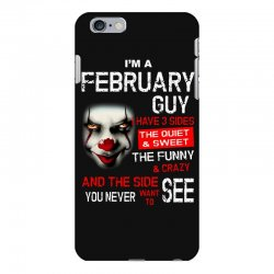 I'm a February guy I have 3 sides Pennywise iPhone 6 Plus/6s Plus Case | Artistshot