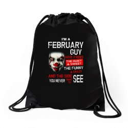 I'm a February guy I have 3 sides Pennywise Drawstring Bags | Artistshot