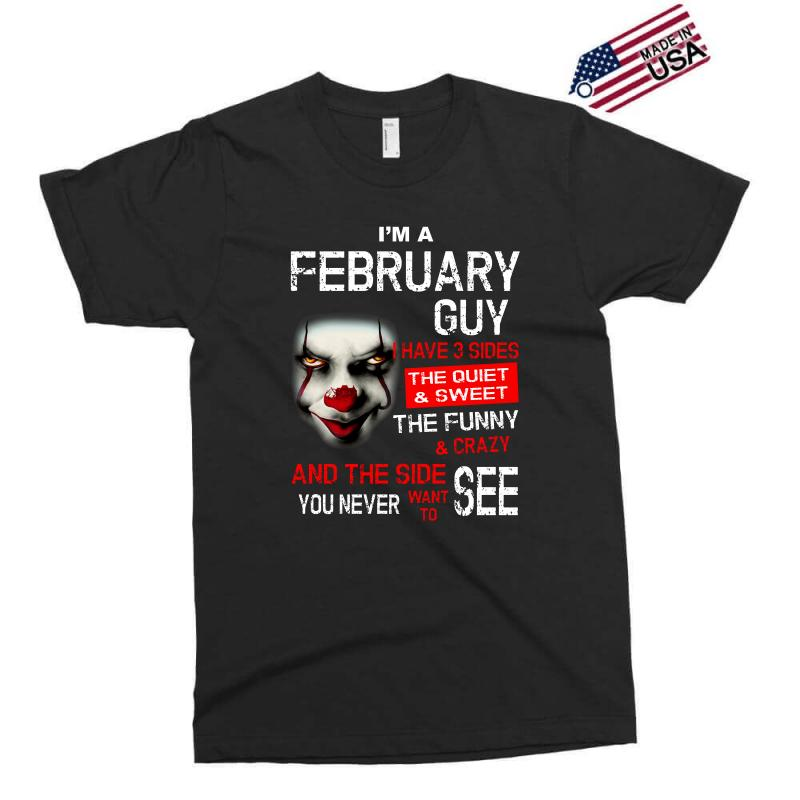 I'm A February Guy I Have 3 Sides Pennywise Exclusive T-shirt | Artistshot