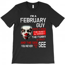 I'm a February guy I have 3 sides Pennywise T-Shirt | Artistshot