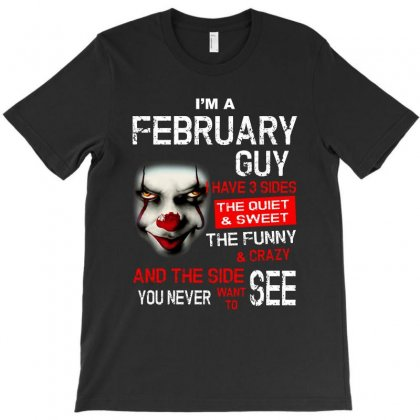 I'm A February Guy I Have 3 Sides Pennywise T-shirt Designed By Kakashop