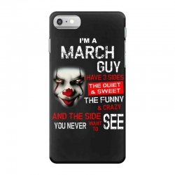 I'm a March guy I have 3 sides Pennywise iPhone 7 Case | Artistshot
