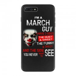 I'm a March guy I have 3 sides Pennywise iPhone 7 Plus Case | Artistshot