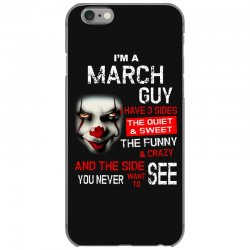 I'm a March guy I have 3 sides Pennywise iPhone 6/6s Case | Artistshot
