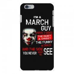 I'm a March guy I have 3 sides Pennywise iPhone 6 Plus/6s Plus Case | Artistshot