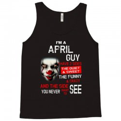 I'm a April  guy I have 3 sides Pennywise Tank Top | Artistshot