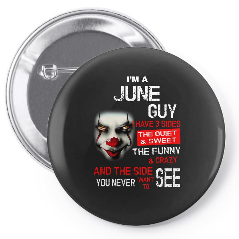 I'm A June Guy I Have 3 Sides Pennywise Pin-back Button | Artistshot