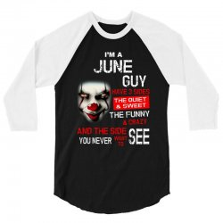 I'm a June guy I have 3 sides Pennywise 3/4 Sleeve Shirt | Artistshot