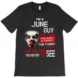 I'm a June guy I have 3 sides Pennywise T-Shirt | Artistshot