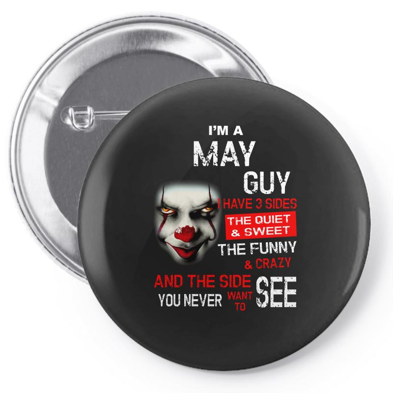I'm A May Guy I Have 3 Sides Pennywise Pin-back Button | Artistshot