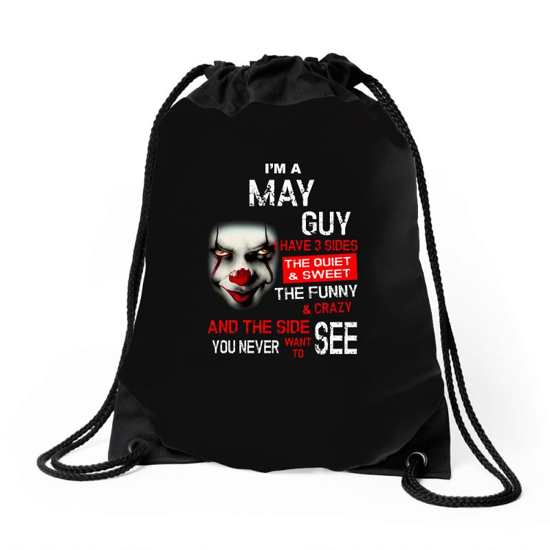 I'm A May Guy I Have 3 Sides Pennywise Drawstring Bags | Artistshot