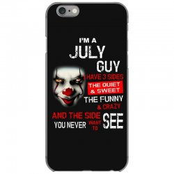 I'm a July guy I have 3 sides Pennywise iPhone 6/6s Case | Artistshot