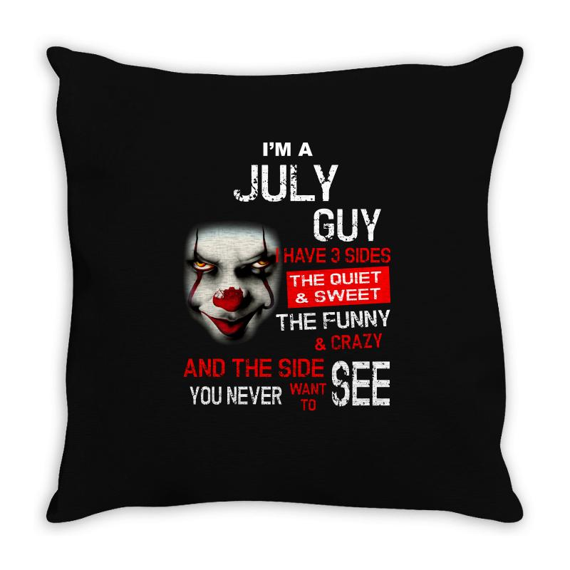 I'm A July Guy I Have 3 Sides Pennywise Throw Pillow   Artistshot
