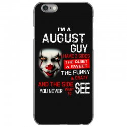 I'm a August guy I have 3 sides Pennywise iPhone 6/6s Case | Artistshot