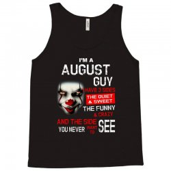 I'm a August guy I have 3 sides Pennywise Tank Top | Artistshot