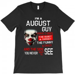 I'm a August guy I have 3 sides Pennywise T-Shirt | Artistshot