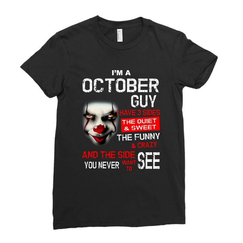 I'm A October Guy I Have 3 Sides Pennywise Ladies Fitted T-shirt | Artistshot