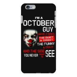 I'm a October guy I have 3 sides Pennywise iPhone 6 Plus/6s Plus Case | Artistshot