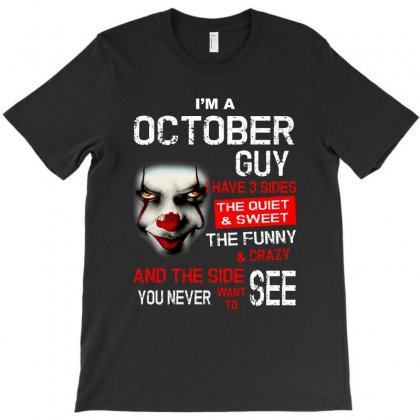 I'm A October Guy I Have 3 Sides Pennywise T-shirt Designed By Kakashop