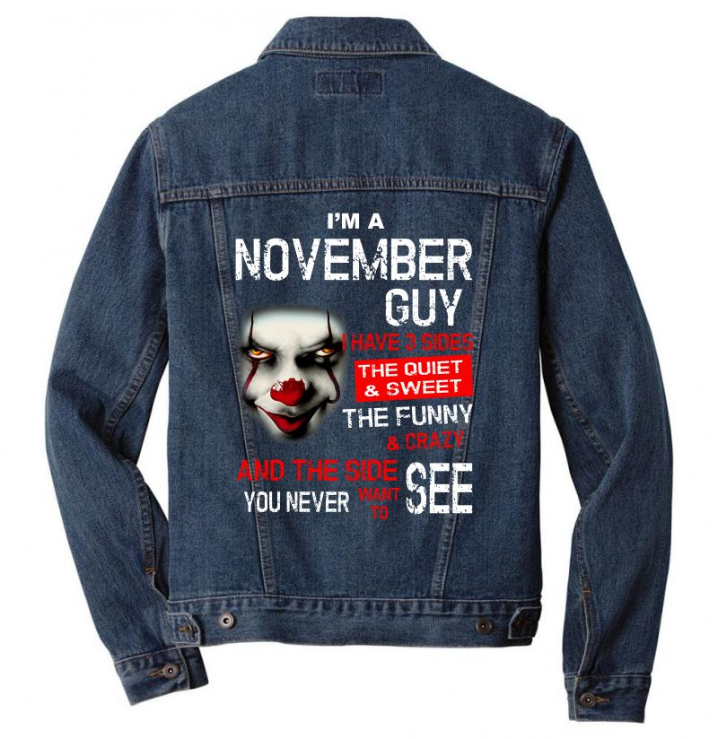 I'm A November Guy I Have 3 Sides Pennywise Men Denim Jacket | Artistshot