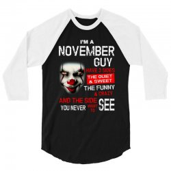 I'm a November guy I have 3 sides Pennywise 3/4 Sleeve Shirt | Artistshot