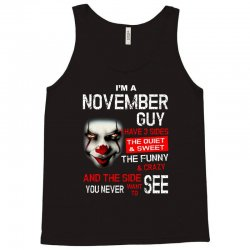 I'm a November guy I have 3 sides Pennywise Tank Top | Artistshot