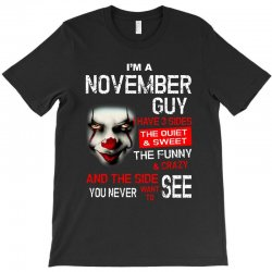 I'm a November guy I have 3 sides Pennywise T-Shirt | Artistshot