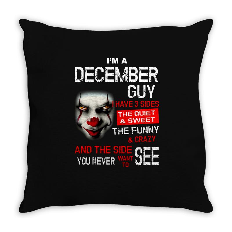 I'm A December  Guy I Have 3 Sides Pennywise Throw Pillow   Artistshot