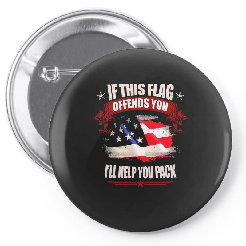 If This Flag Offends You I'll Help You Pack Pin-back Button | Artistshot