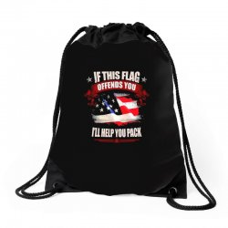 if this flag offends you i'll help you pack Drawstring Bags | Artistshot