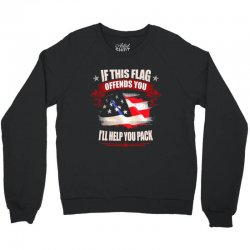 if this flag offends you i'll help you pack Crewneck Sweatshirt | Artistshot