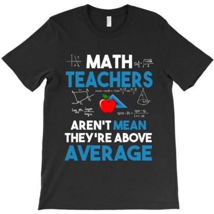 Math Teachers Aren't Mean T-shirt Designed By Kakashop