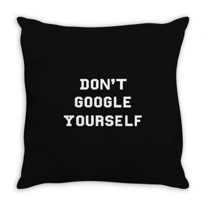 Dont Google Yourself Throw Pillow Designed By Cocoloneo