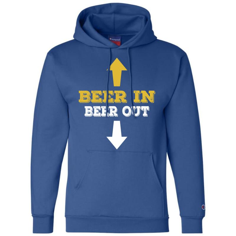 Beer In Beer Out Champion Hoodie | Artistshot
