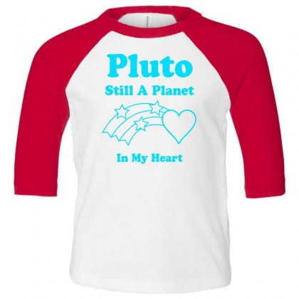 Pluto Still A Planet In My Heart Toddler 3/4 Sleeve Tee Designed By Specstore