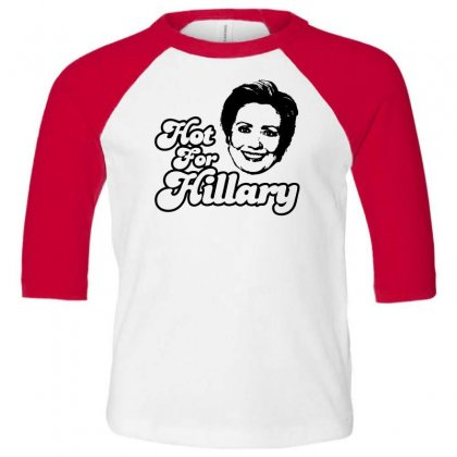 Hot For Hillary Toddler 3/4 Sleeve Tee Designed By Specstore