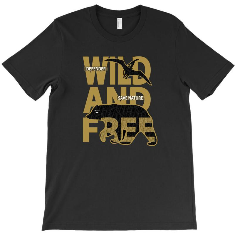 Wild And Free T-shirt | Artistshot