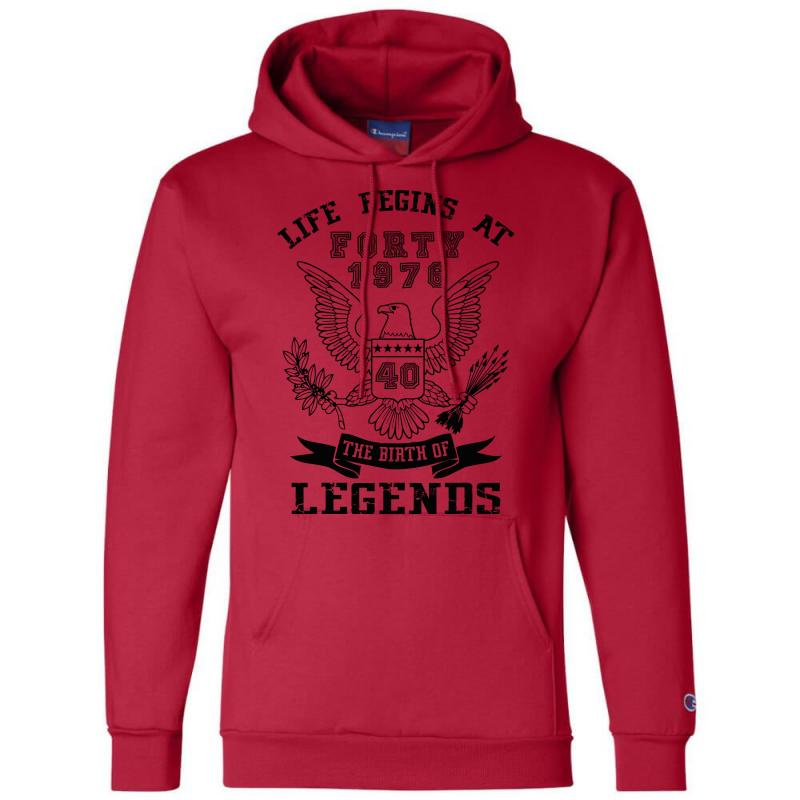 Life Begins At Forty 1976 The Birth Of Legends Champion Hoodie | Artistshot