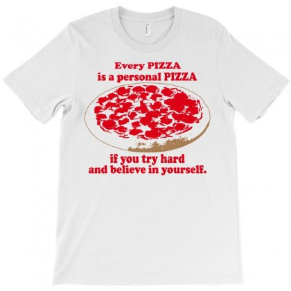 Every Pizza Is A Personal Pizza T-shirt Designed By Leodrolic