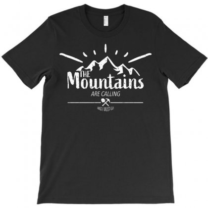 The Mountains Are Calling And I Must Go For Dark T-shirt Designed By Ofutlu