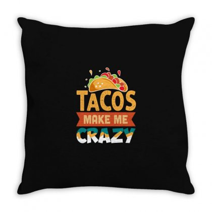Tacos Make Me Crazy Throw Pillow Designed By Disgus_thing